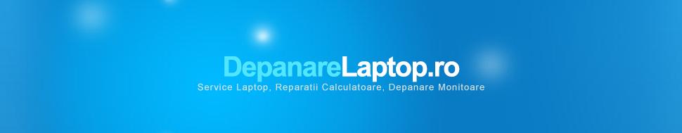 Service Laptop | Reparatii Laptop | Depanare laptopuri in Bucuresti